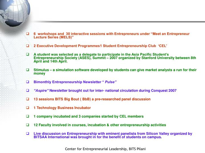 """6  workshops and  30 interactive sessions with Entrepreneurs under """"Meet an Entrepreneur Lecture Series (MELS)"""""""