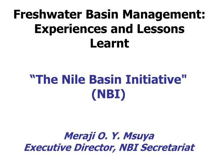 The nile basin initiative nbi meraji o y msuya executive director nbi secretariat
