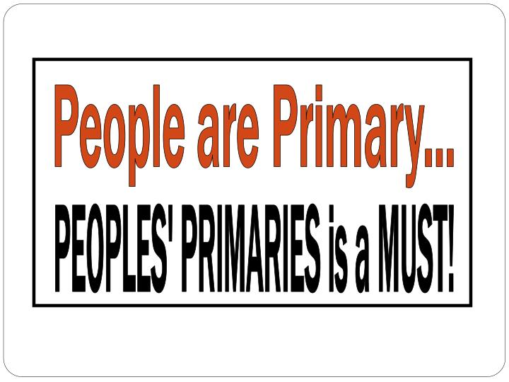 People are Primary...