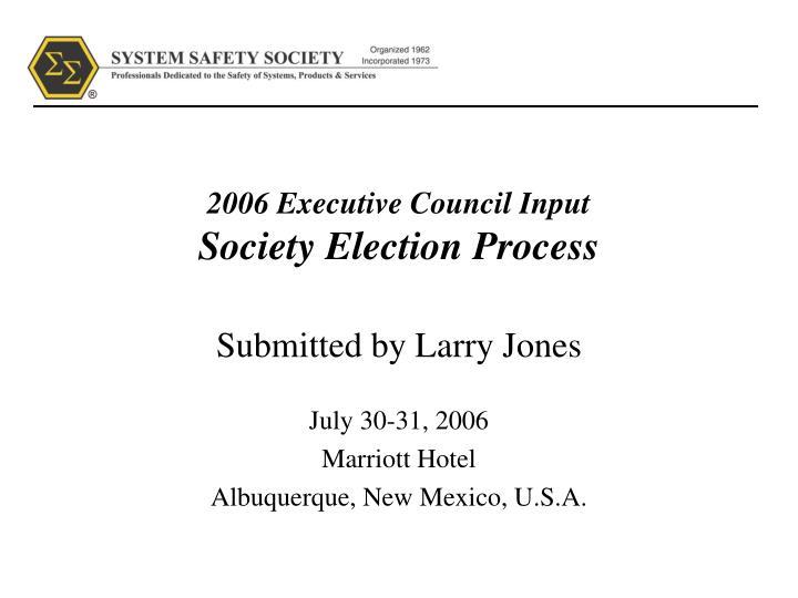 2006 executive council input society election process