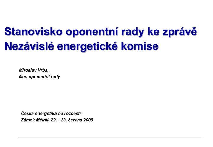 stanovisko oponentn rady ke zpr v nez visl energetick komise n.