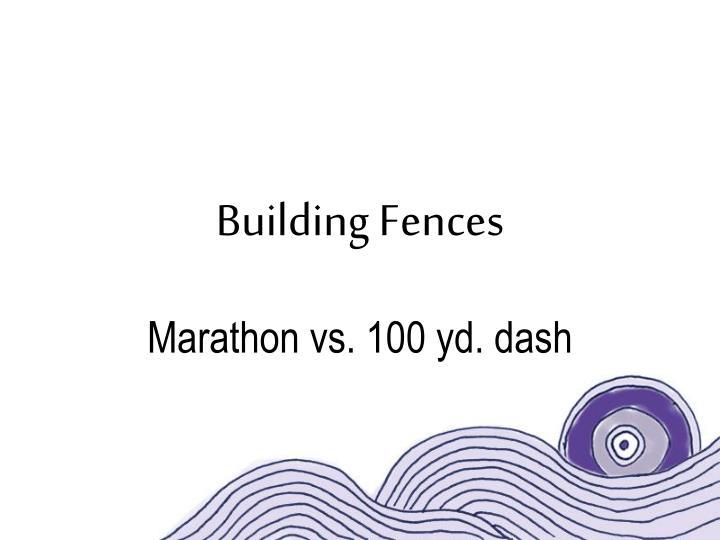 Building Fences