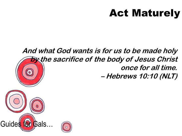 Act Maturely