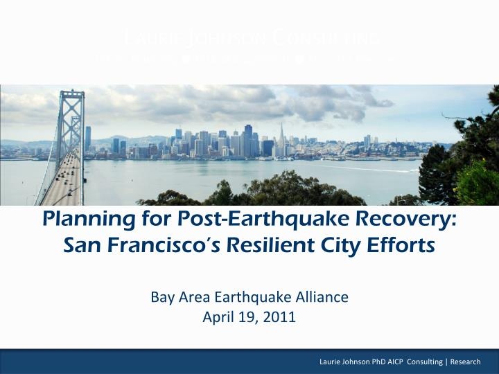 Planning for post earthquake recovery san francisco s resilient city efforts