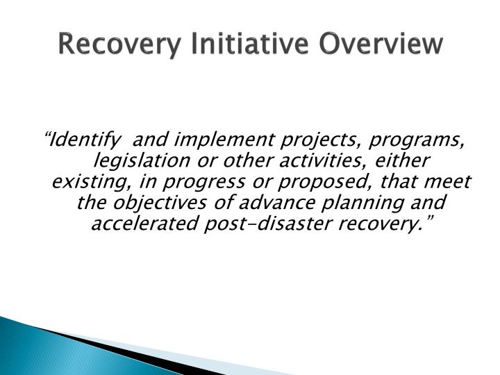 Recovery Initiative Overview