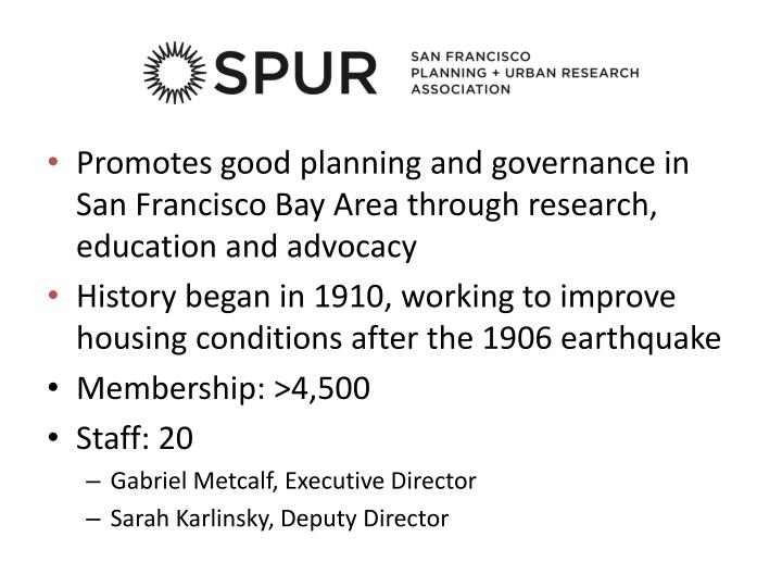 Promotes good planning and governance in San Francisco Bay Area through research, education and advocacy