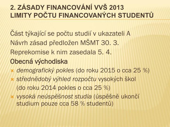 2. ZÁSADY FINANCOVÁNÍ VVŠ 2013