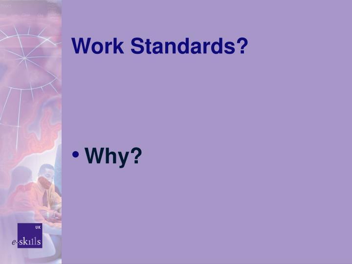 Work Standards?