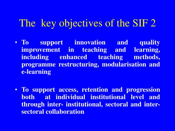 The  key objectives of the SIF 2