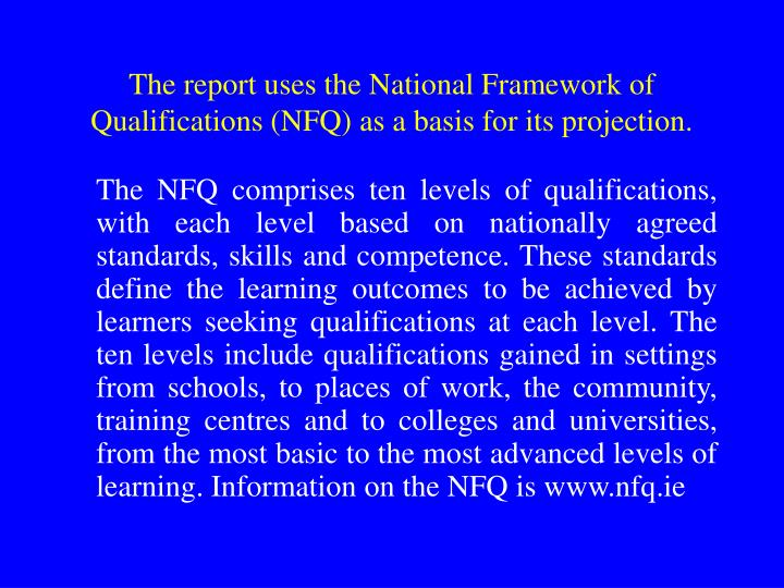 The report uses the National Framework of Qualifications (NFQ) as a basis for its projection.