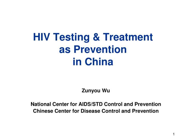 Hiv testing treatment as prevention in china