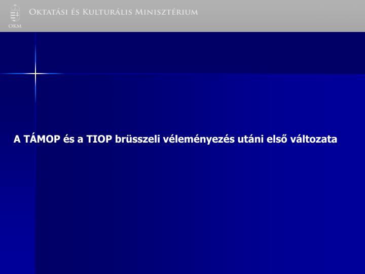 A TÁMOP és a TIOP brüsszeli véleményezés utáni első változata