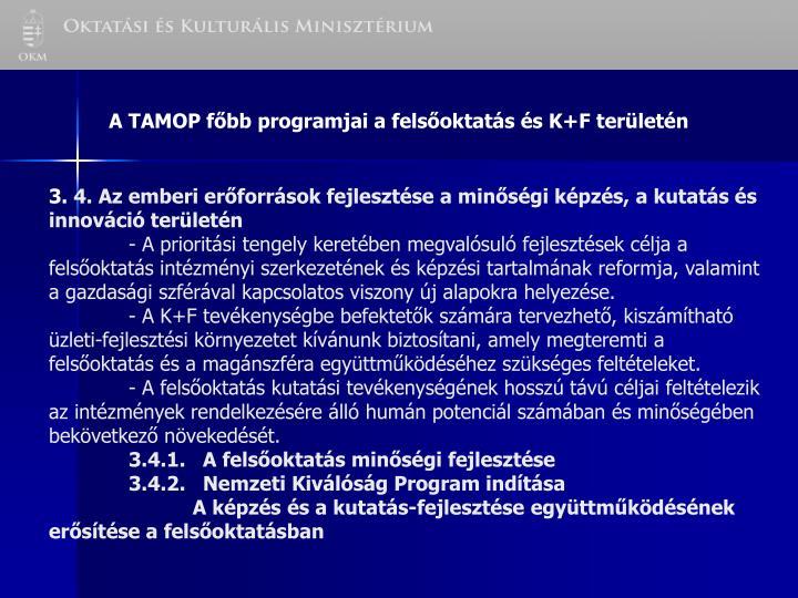A TAMOP főbb programjai a felsőoktatás és K+F területén
