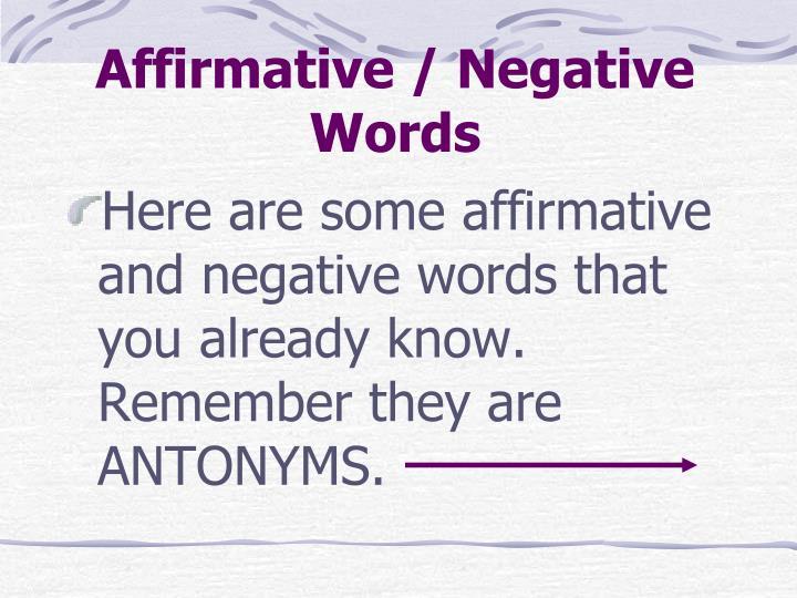 Affirmative negative words