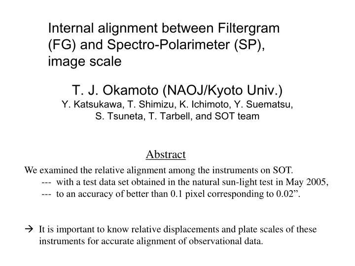 Internal alignment between Filtergram (FG) and Spectro-Polarimeter (SP), image scale