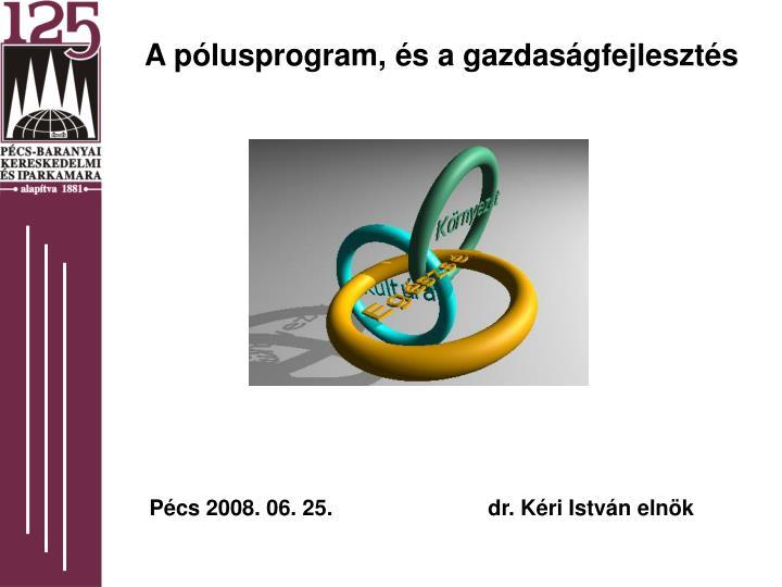 A pólusprogram, és a gazdaságfejlesztés
