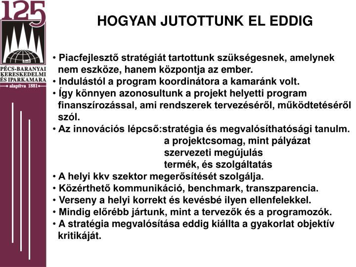 HOGYAN JUTOTTUNK EL EDDIG