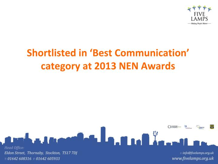Shortlisted in 'Best Communication' category at 2013 NEN Awards