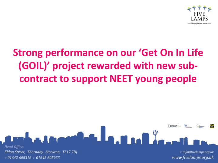 Strong performance on our 'Get On In Life (GOIL)' project rewarded with new sub-contract to support NEET young people