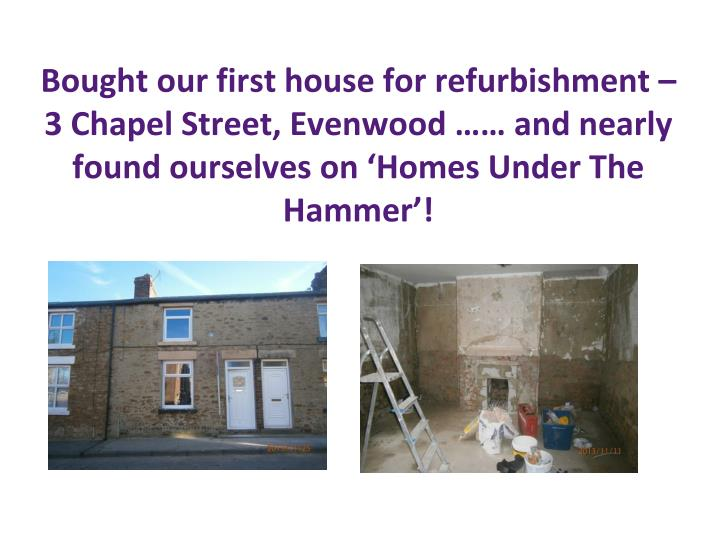 Bought our first house for refurbishment – 3 Chapel Street, Evenwood …… and nearly found ourselves on 'Homes Under The Hammer'!