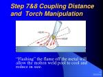 step 7 8 coupling distance and torch manipulation