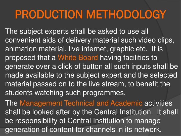 PRODUCTION METHODOLOGY