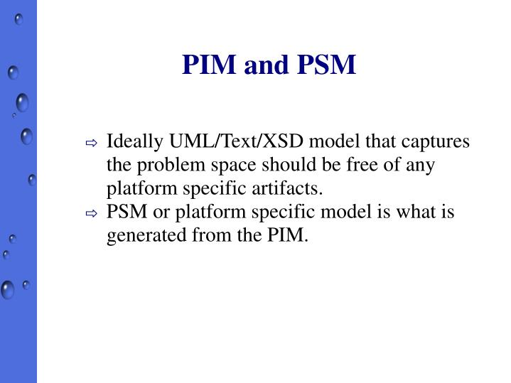 PIM and PSM