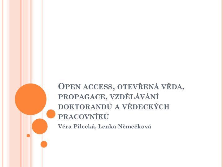 Open access otev en v da propagace vzd l v n doktorand a v deck ch pracovn k