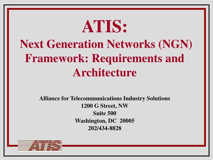 atis next generation networks ngn framework requirements and architecture n.