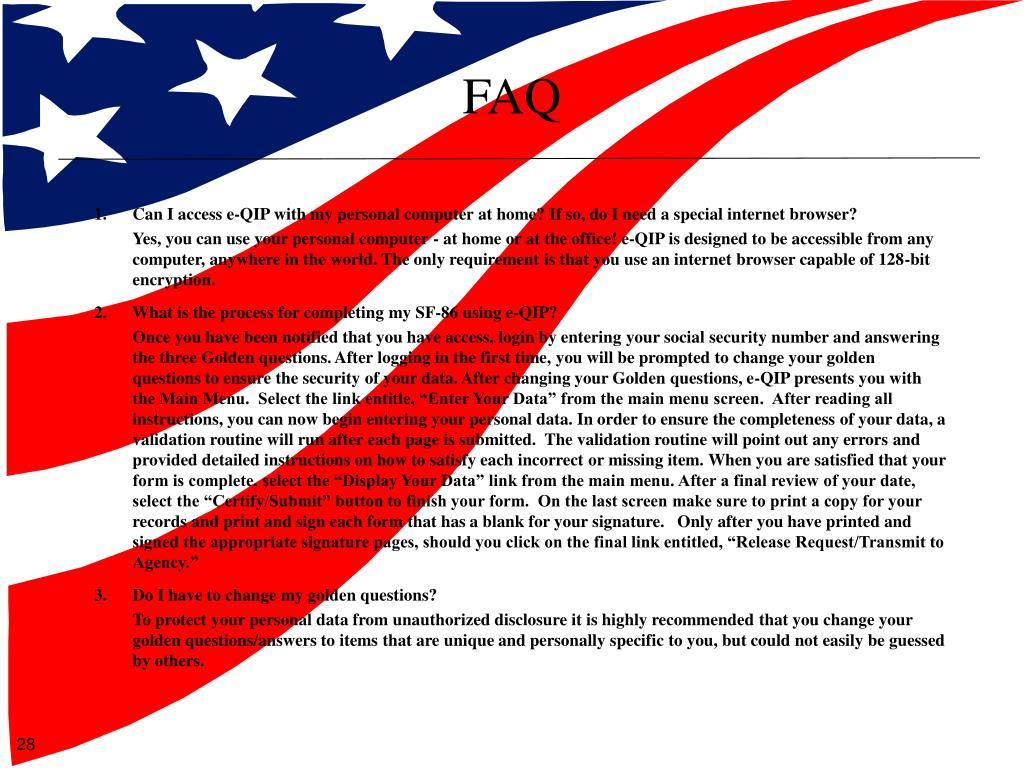 PPT - Electronic Questionnaire for Investigation Processing ( e- QIP) JSAC Workshop April 2008 ...