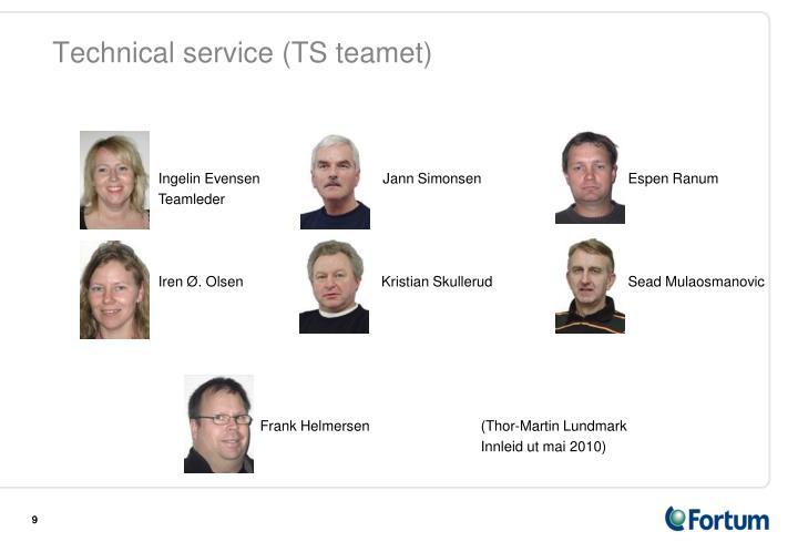 Technical service (TS teamet)