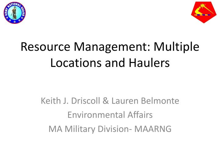 Resource management multiple locations and haulers