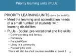 priority learning units plus
