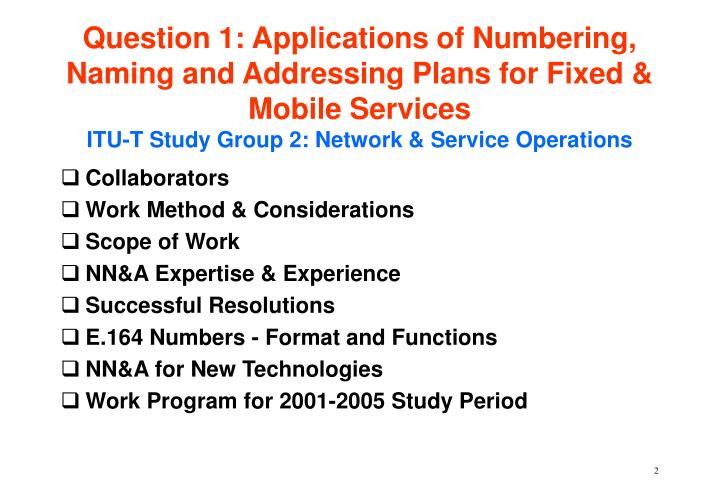 Question 1: Applications of Numbering, Naming and Addressing Plans for Fixed & Mobile Services