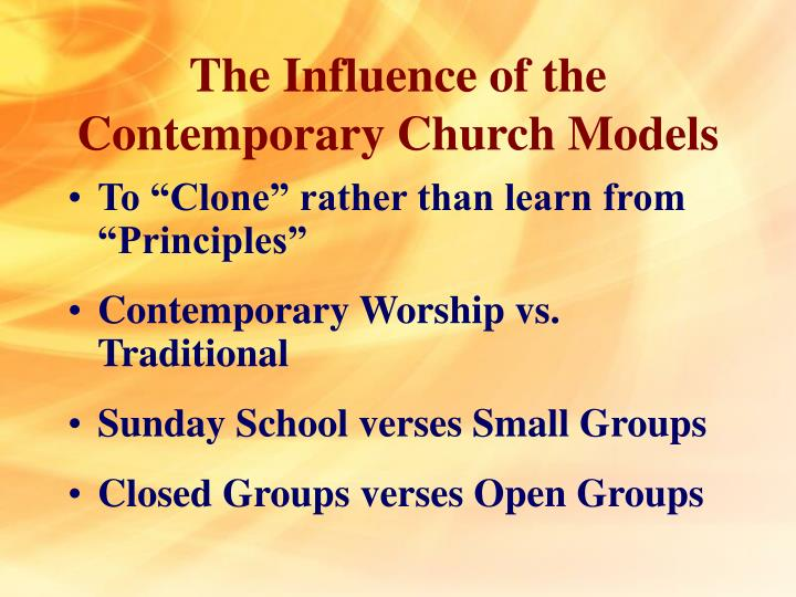 The Influence of the Contemporary Church Models