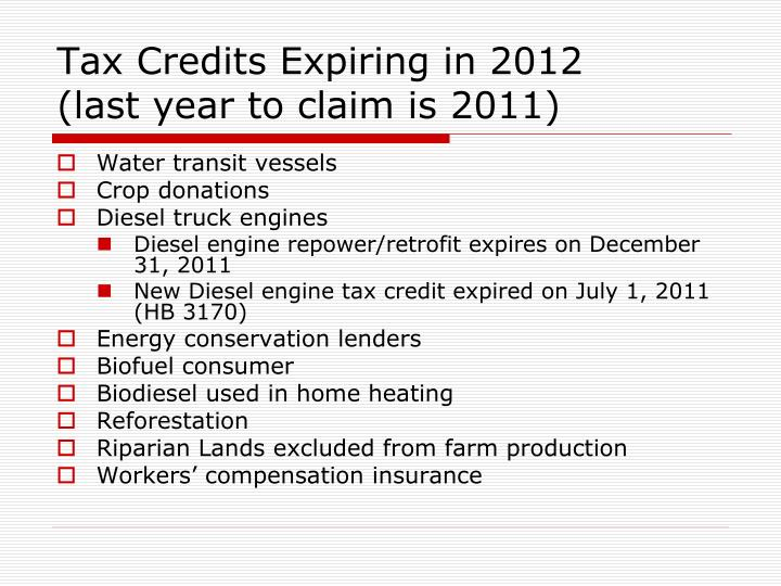Tax Credits Expiring in 2012      (last year to claim is 2011)