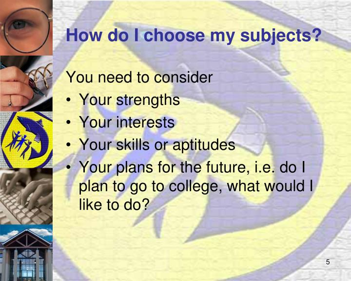 How do I choose my subjects?