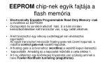 eeprom chip nek egyik fajt ja a flash mem ria