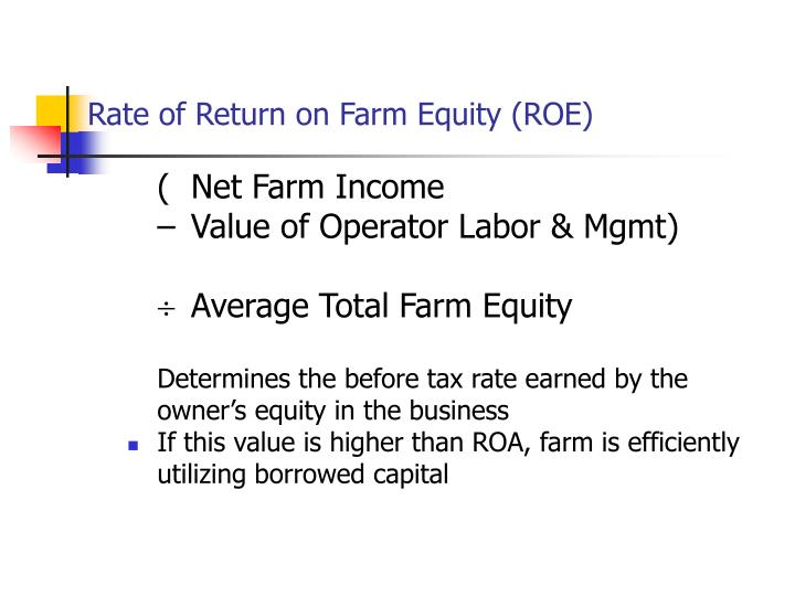 Rate of Return on Farm Equity (ROE)