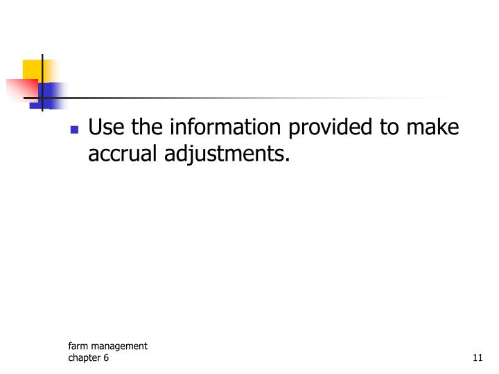 Use the information provided to make accrual adjustments.