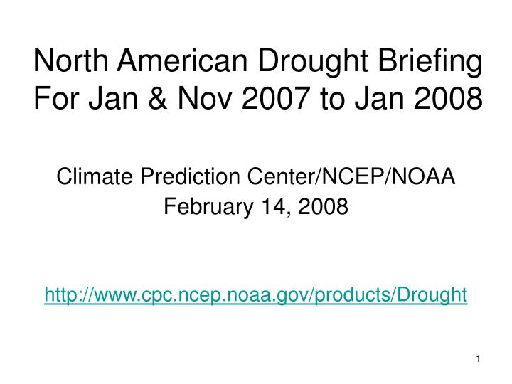 North american drought briefing for jan nov 2007 to jan 2008