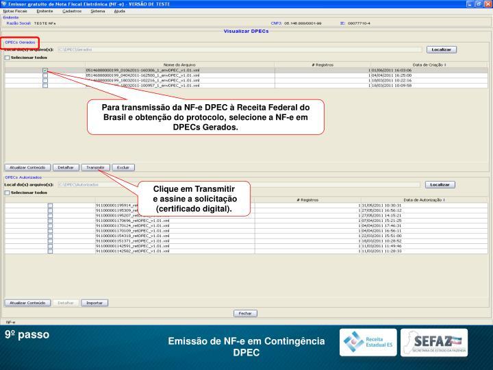 Para transmissão da NF-e DPEC à Receita Federal do Brasil e obtenção do protocolo, selecione a NF-e em