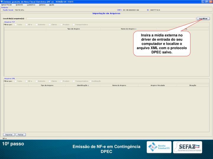 Insira a mídia externa no driver de entrada do seu computador e localize o arquivo XML com o protocolo DPEC salvo.