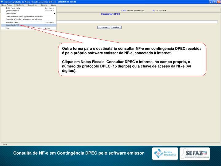 Outra forma para o destinatário consultar NF-e em contingência DPEC recebida  é pelo próprio software emissor de NF-e, conectado à internet.