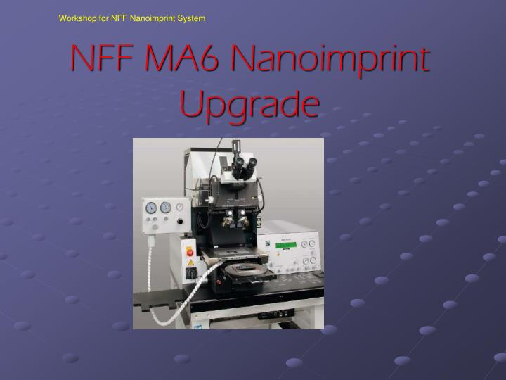 Workshop for NFF Nanoimprint System