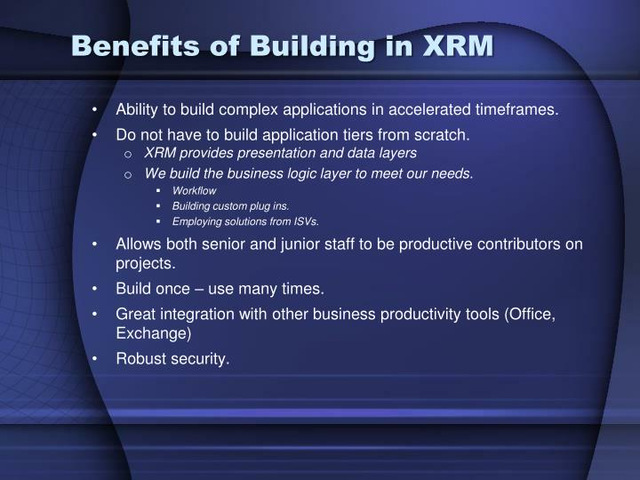 Benefits of Building in XRM