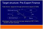 target structure pre export finance