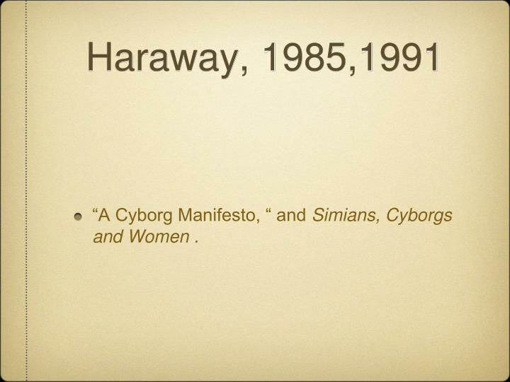 Haraway, 1985,1991