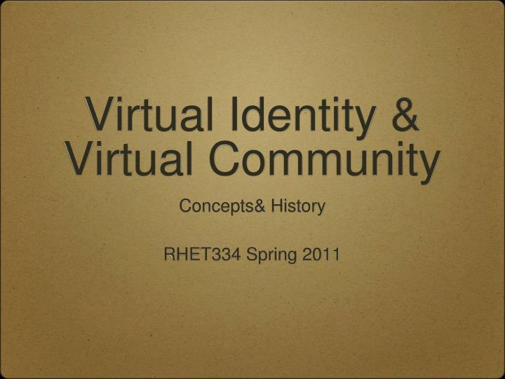 Virtual identity virtual community