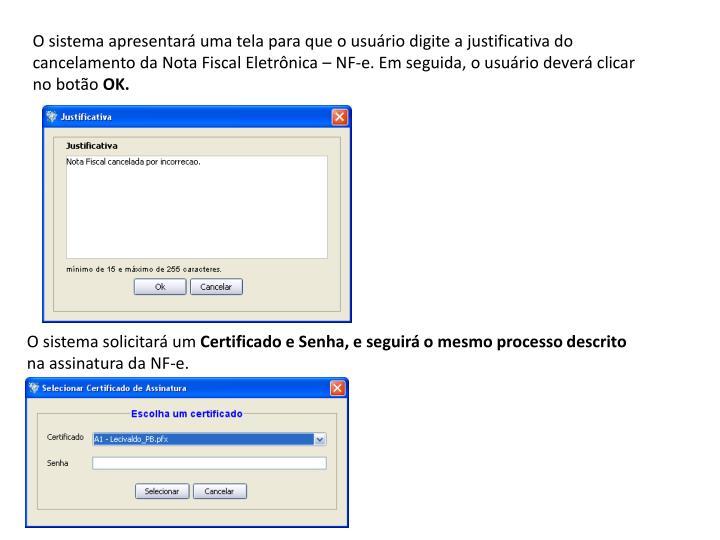O sistema apresentará uma tela para que o usuário digite a justificativa do